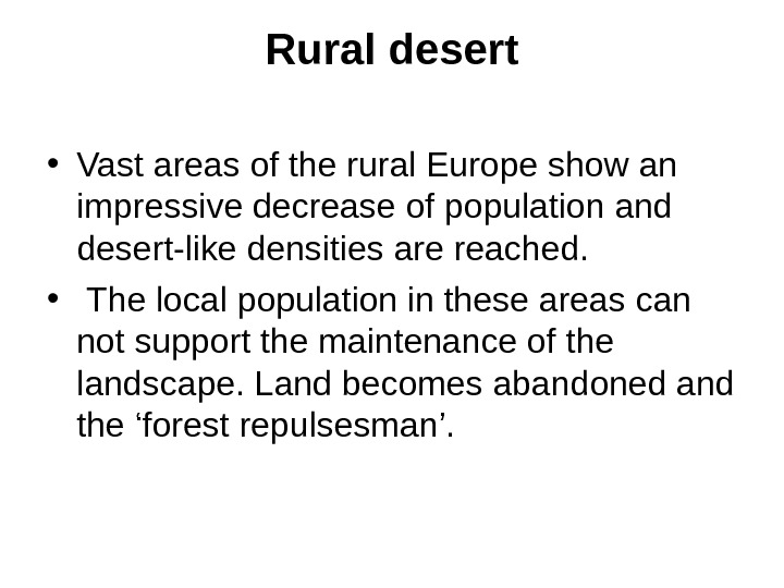 Rural desert • Vast areas of the rural Europe show an impressive decrease of population and
