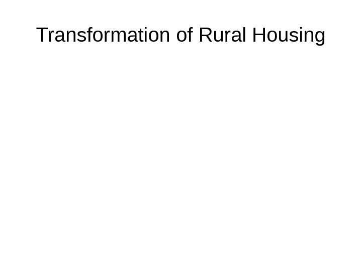 Transformation of Rural Housing