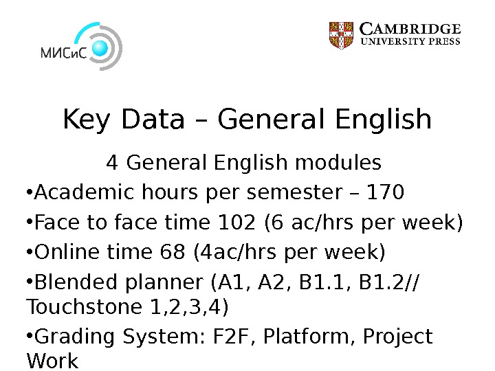 Key Data – General English 4 General English modules  • Academic hours per semester –
