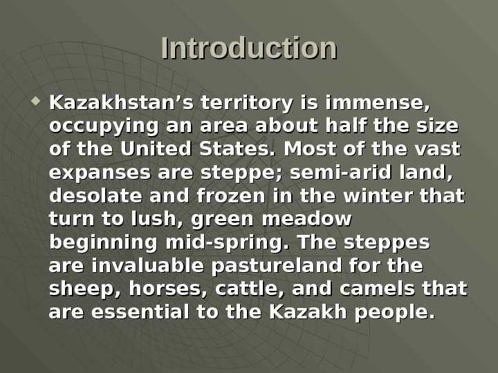 Introduction Kazakhstan's territory is immense,  occupying an area about half the size of the United