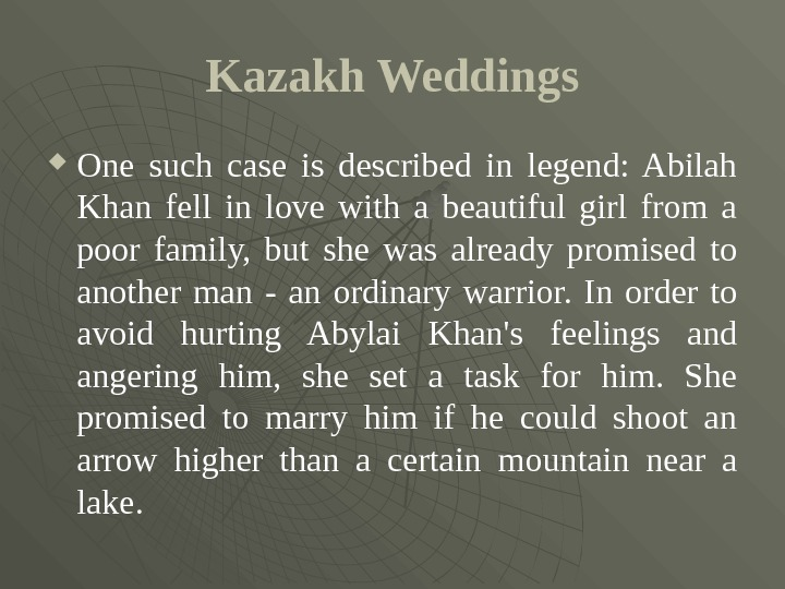 Kazakh Weddings One such case is described in legend:  Abilah Khan fell in love with