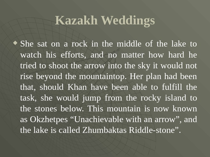 Kazakh Weddings She sat on a rock in the middle of the lake to watch his