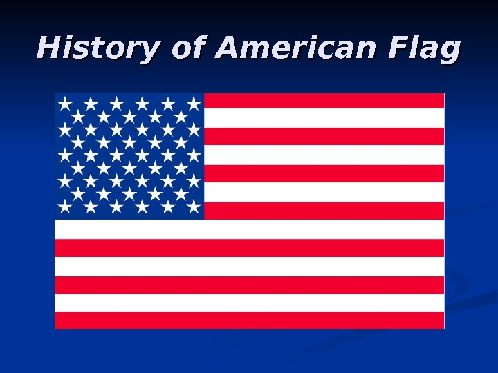History of American Flag