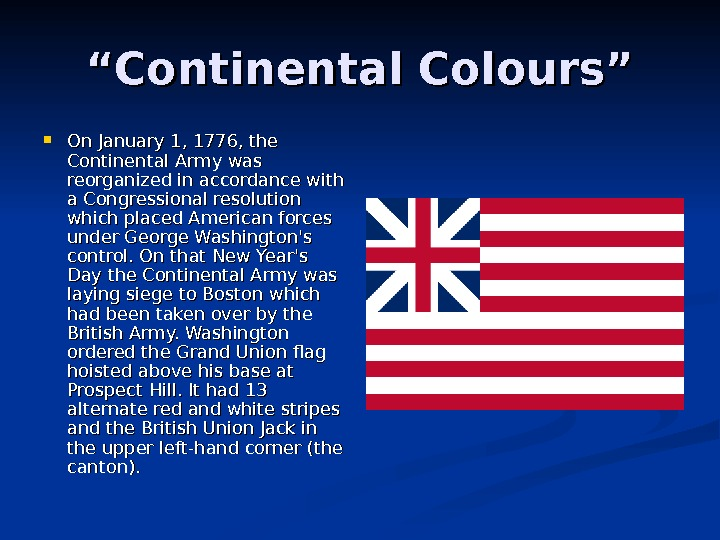 """"" Continental Colours"" On January 1, 1776, the Continental Army was reorganized in accordance with a"