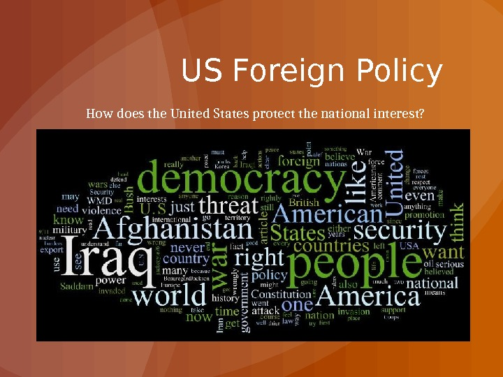 Click to edit Master subtitle style US Foreign Policy How does the United States protect the