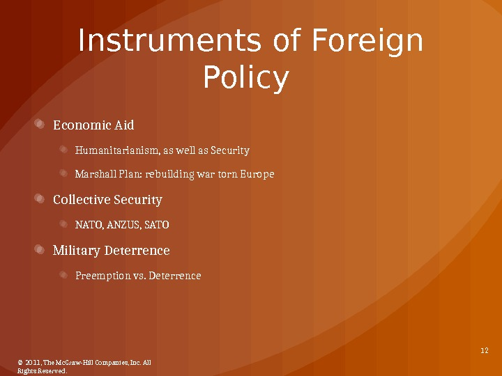 Instruments of Foreign Policy Economic Aid Humanitarianism, as well as Security Marshall Plan: rebuilding war torn