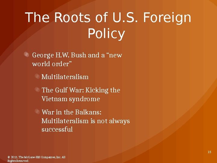 "The Roots of U. S. Foreign Policy George H. W. Bush and a ""new world order"""