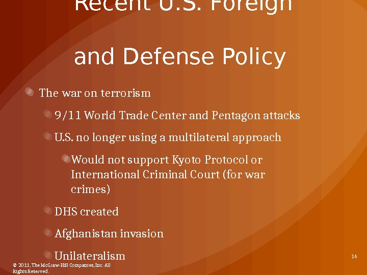 Recent U. S. Foreign and Defense Policy The war on terrorism 9/11 World Trade Center and