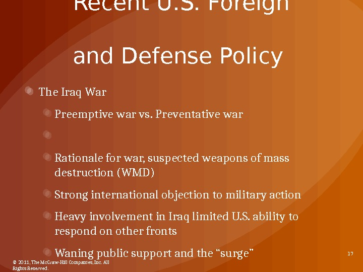 Recent U. S. Foreign and Defense Policy The Iraq War Preemptive war vs. Preventative war