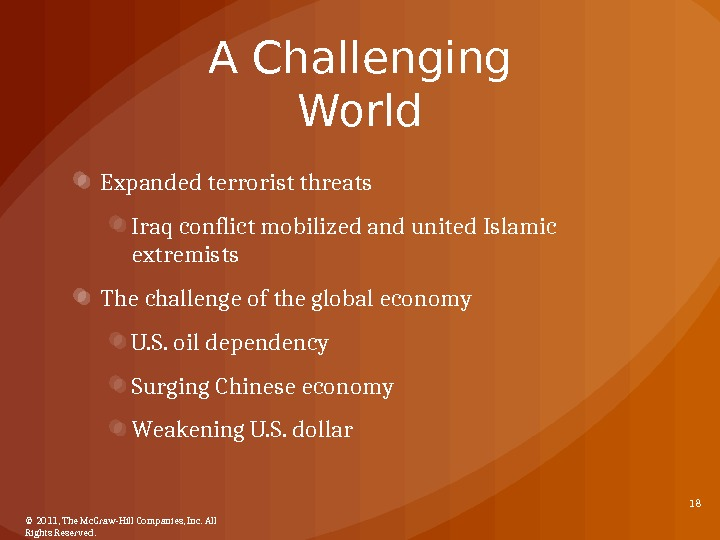 A Challenging World Expanded terrorist threats Iraq conflict mobilized and united Islamic extremists The challenge of