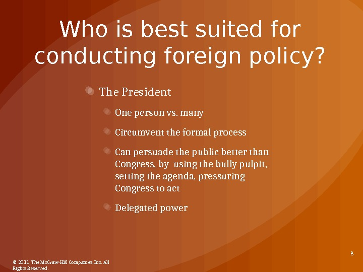 Who is best suited for conducting foreign policy? The President One person vs. many Circumvent the