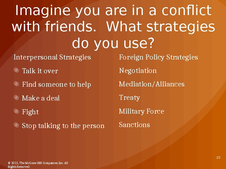 Imagine you are in a conflict with friends.  What strategies do you use? Interpersonal Strategies