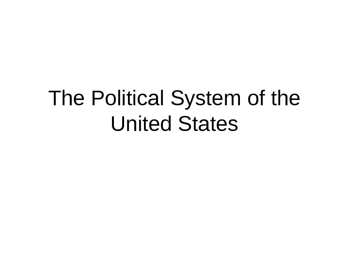 The Political System of the United States