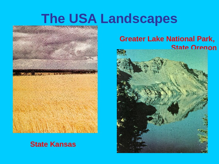 The USA Landscapes Greater Lake National Park,  State Oregon State Kansas