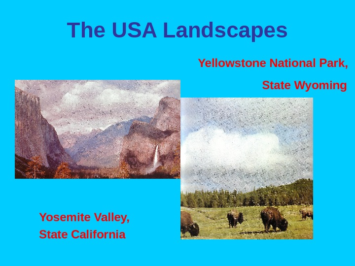 The USA Landscapes Yellowstone National Park,  State Wyoming  Yosemite Valley,  State