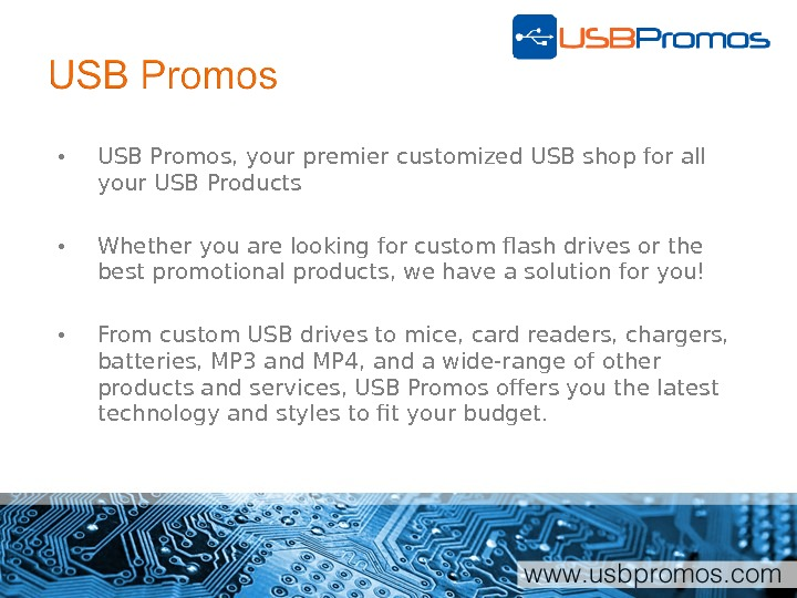 • USB Promos, your premier customized USB shop for all your USB Products • Whether