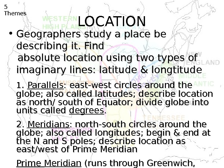 LOCATION • Geographers study a place be describing it. Find   absolute location using two