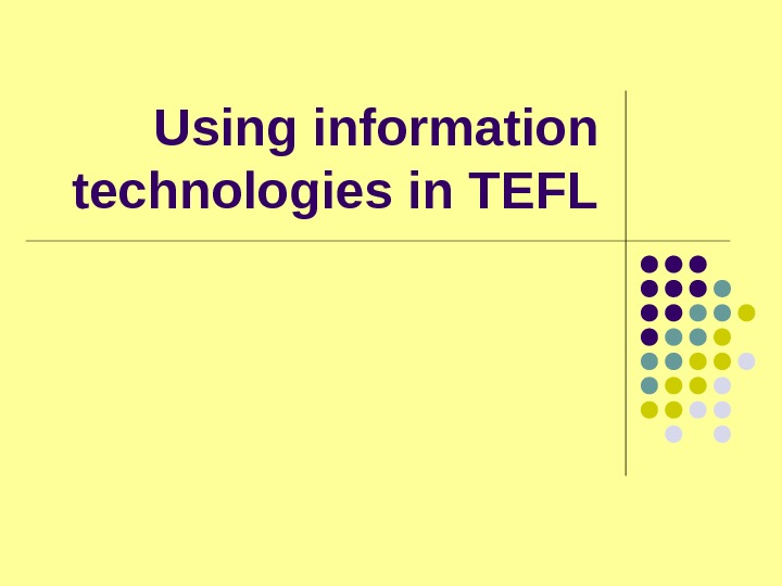 Using information technologies in TEFL