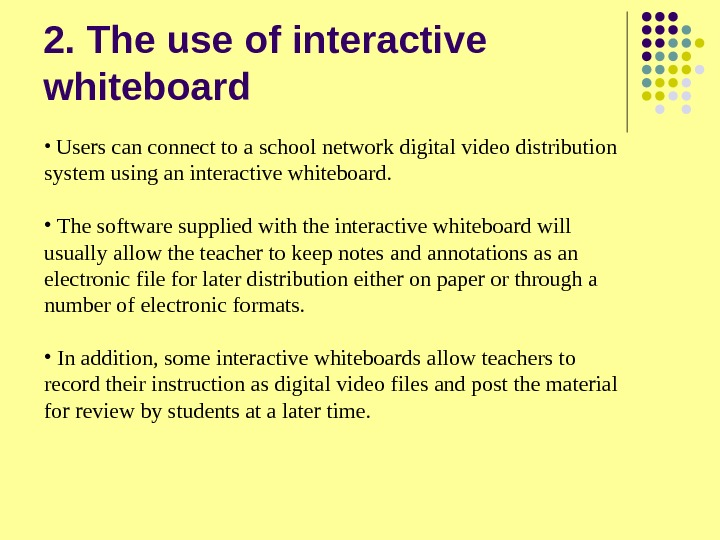 2. The use of interactive whiteboard •  Users can connect to a school network digital