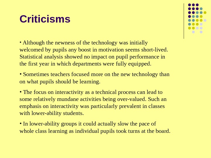 •  Although the newness of the technology was initially welcomed by pupils any boost