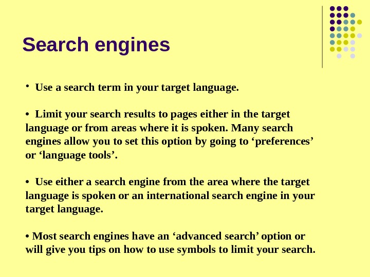 Search engines • Use a search term in your target language.  •  Limit your