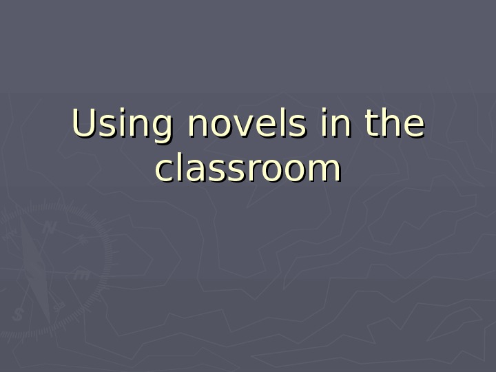 Using novels in the classroom