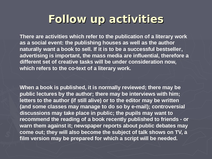 Follow up activities There activities which refer to the publication of a literary work as a