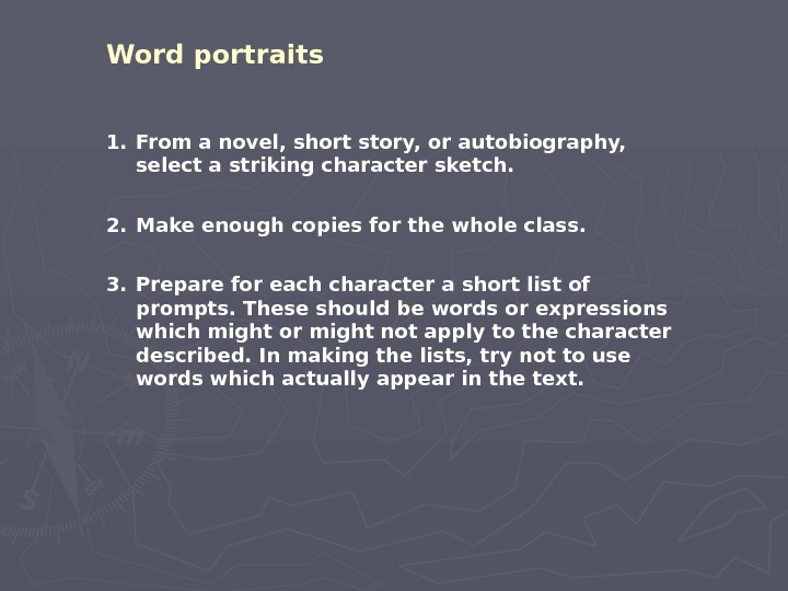 Word portraits 1. From a novel, short story, or autobiography,  select a striking character sketch.