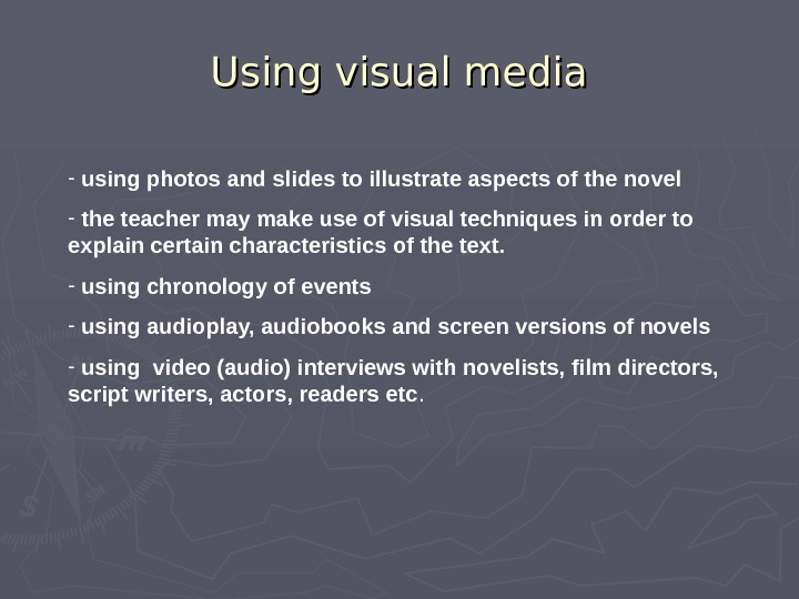 Using visual media -  using photos and slides to illustrate aspects of the novel -