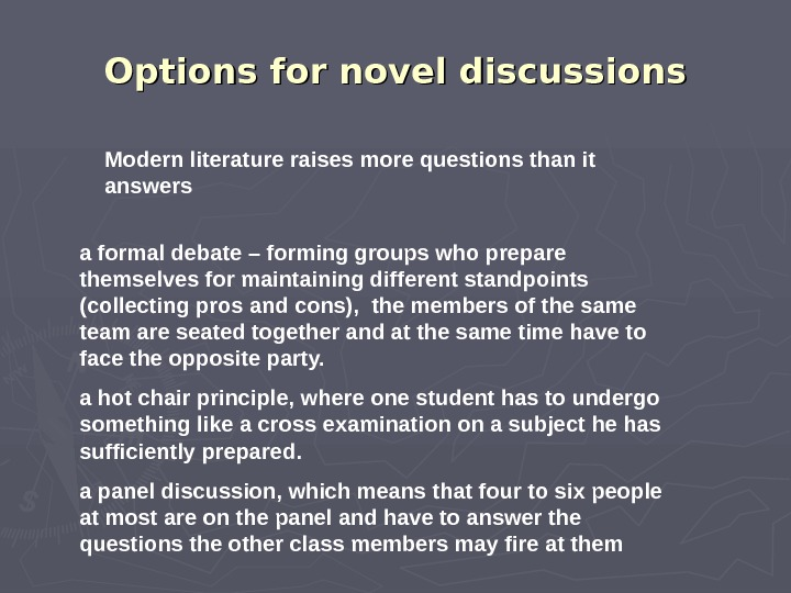 Options for novel discussions Modern literature raises more questions than it answers a formal debate –
