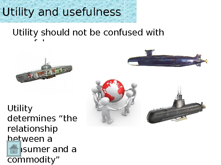 "Utility and usefulness Utility should not be confused with usefulness Utility determines ""the relationship between a"