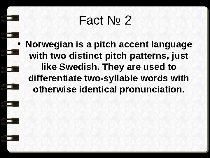 Fact № 2 • Norwegian is a pitch accent language with two distinct pitch