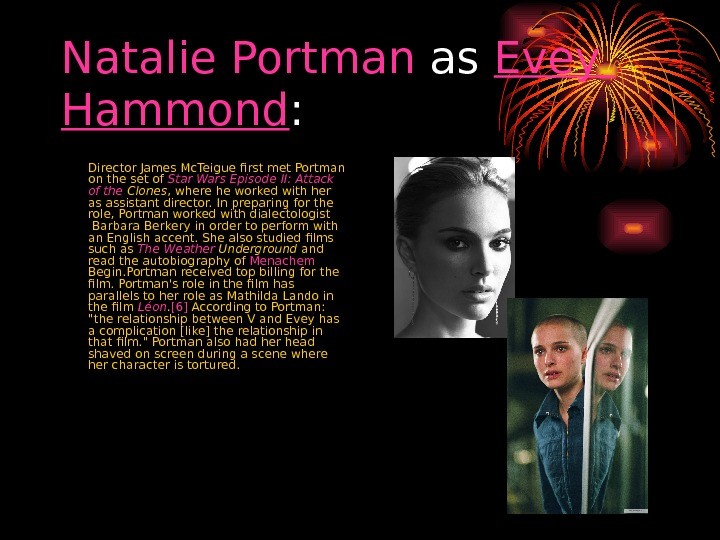 Natalie  Portman as Evey  Hammond :  Director James Mc. Teigue first