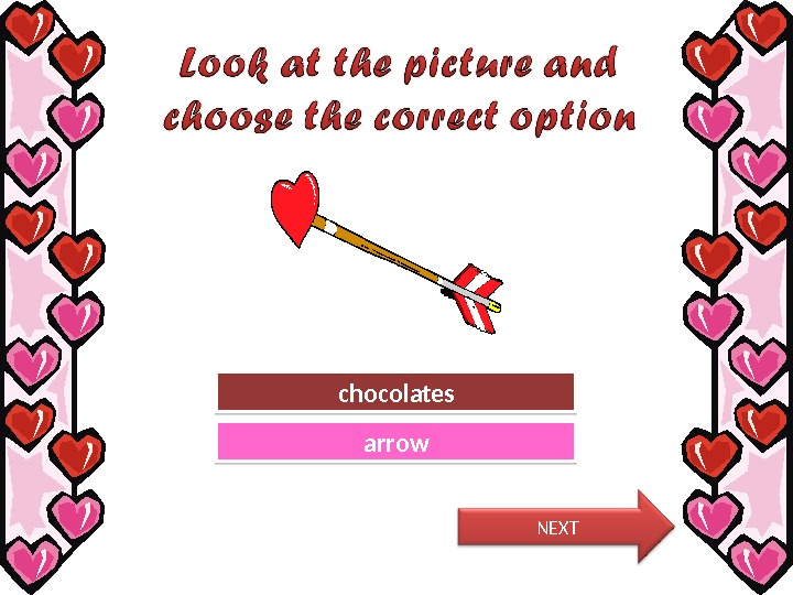 Try Again Great Job!chocolates arrow NEXT 11 0 C