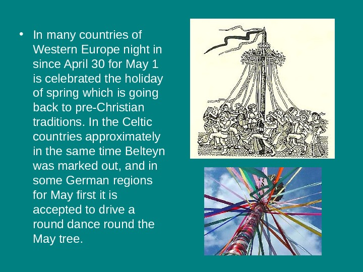 • In many countries of Western Europe night in since April 30 for May 1