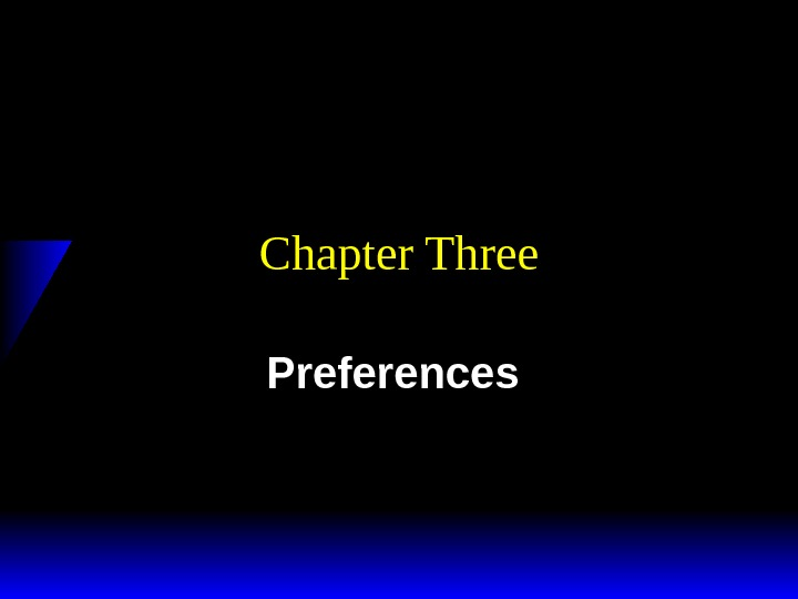 Chapter Three Preferences