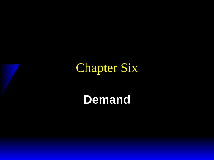 Chapter Six Demand