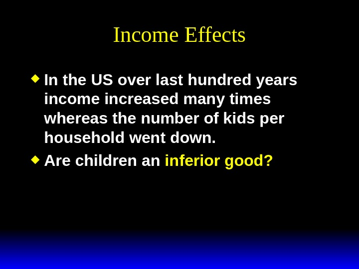Income Effects In the US over last hundred years income increased many times whereas the number