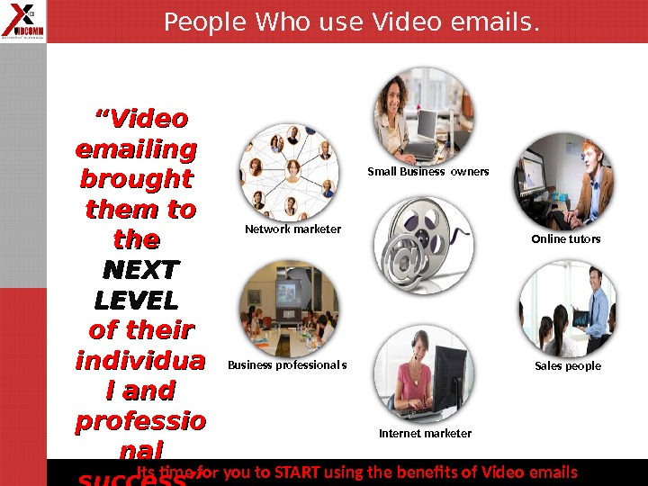"Business professional s Online tutors Internet marketer Network marketer Sales people. Small Business owners"""" Video"