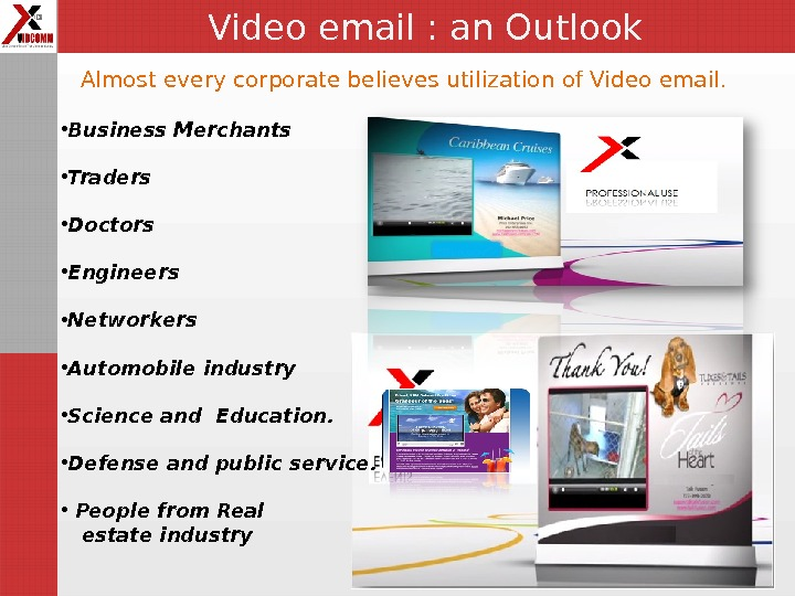 Video email : an Outlook • Business Merchants  • Traders • Doctors • Engineers