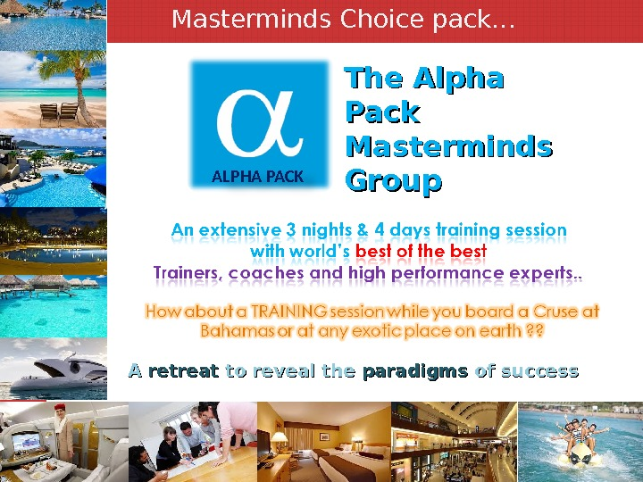 Masterminds Choice pack… ALPHA PACK The Alpha Pack Masterminds Group A A retreat to reveal the