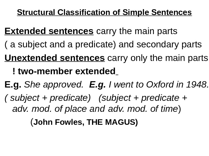 Structural Classification of Simple Sentences Extended sentences carry the main parts ( a subject and a
