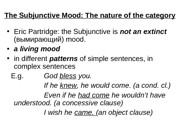 The Subjunctive Mood: The nature of the category • Eric Partridge: the Subjunctive is not an
