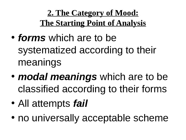 2. The Category of Mood: The Starting Point of Analysis • forms which are to be