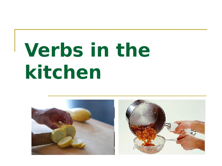 Verbs in the kitchen