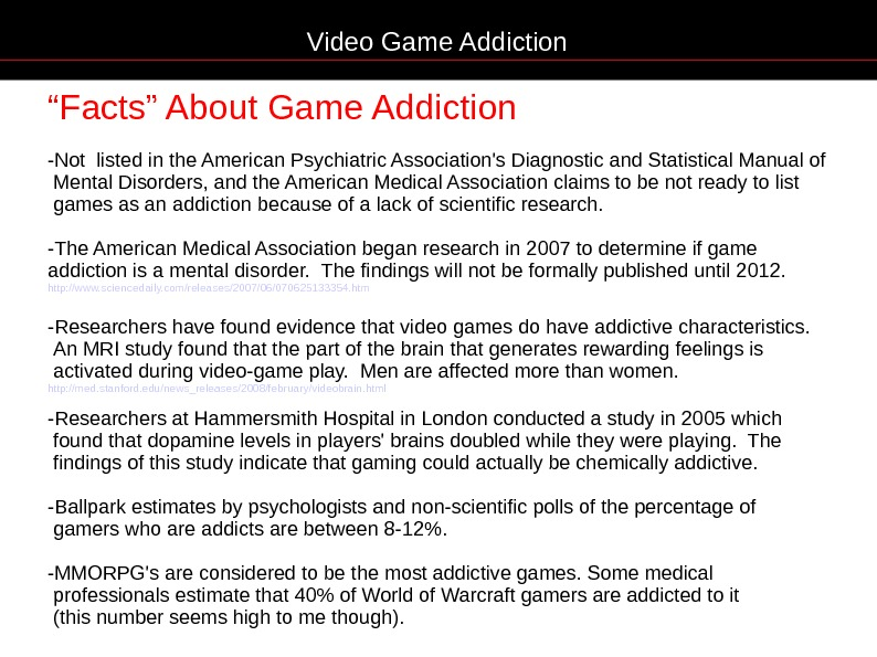 """ Facts"" About Game Addiction -Not listed in the American Psychiatric Association's Diagnostic and"