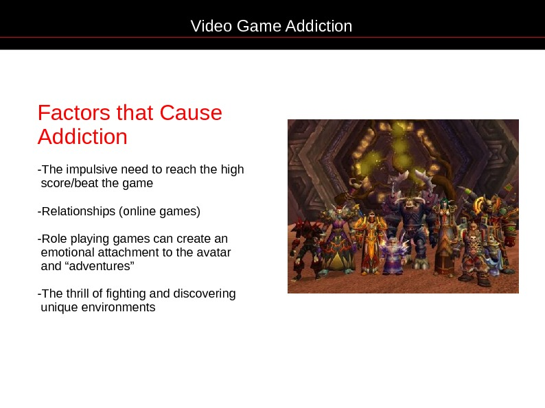 Video Game Addiction Factors that Cause Addiction -The impulsive need to reach the high