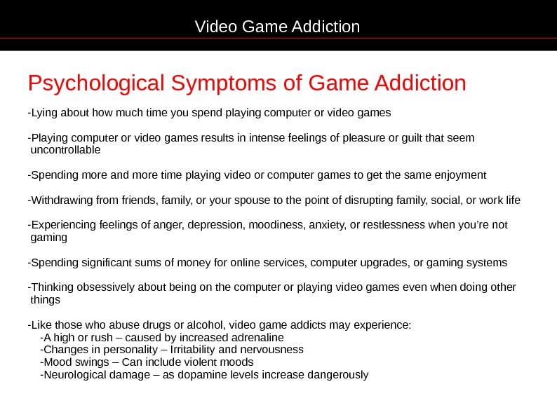 Psychological Symptoms of Game Addiction -Lying about how much time you spend playing computer