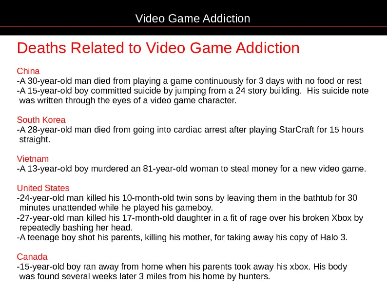 Video Game Addiction Deaths Related to Video Game Addiction China -A 30 -year-old man