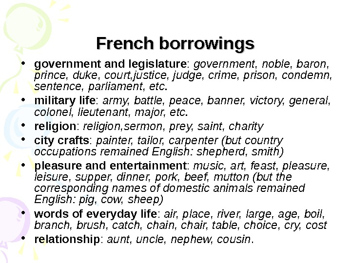 French borrowings • government and legislature :  government, noble, baron,  prince, duke, court, justice,
